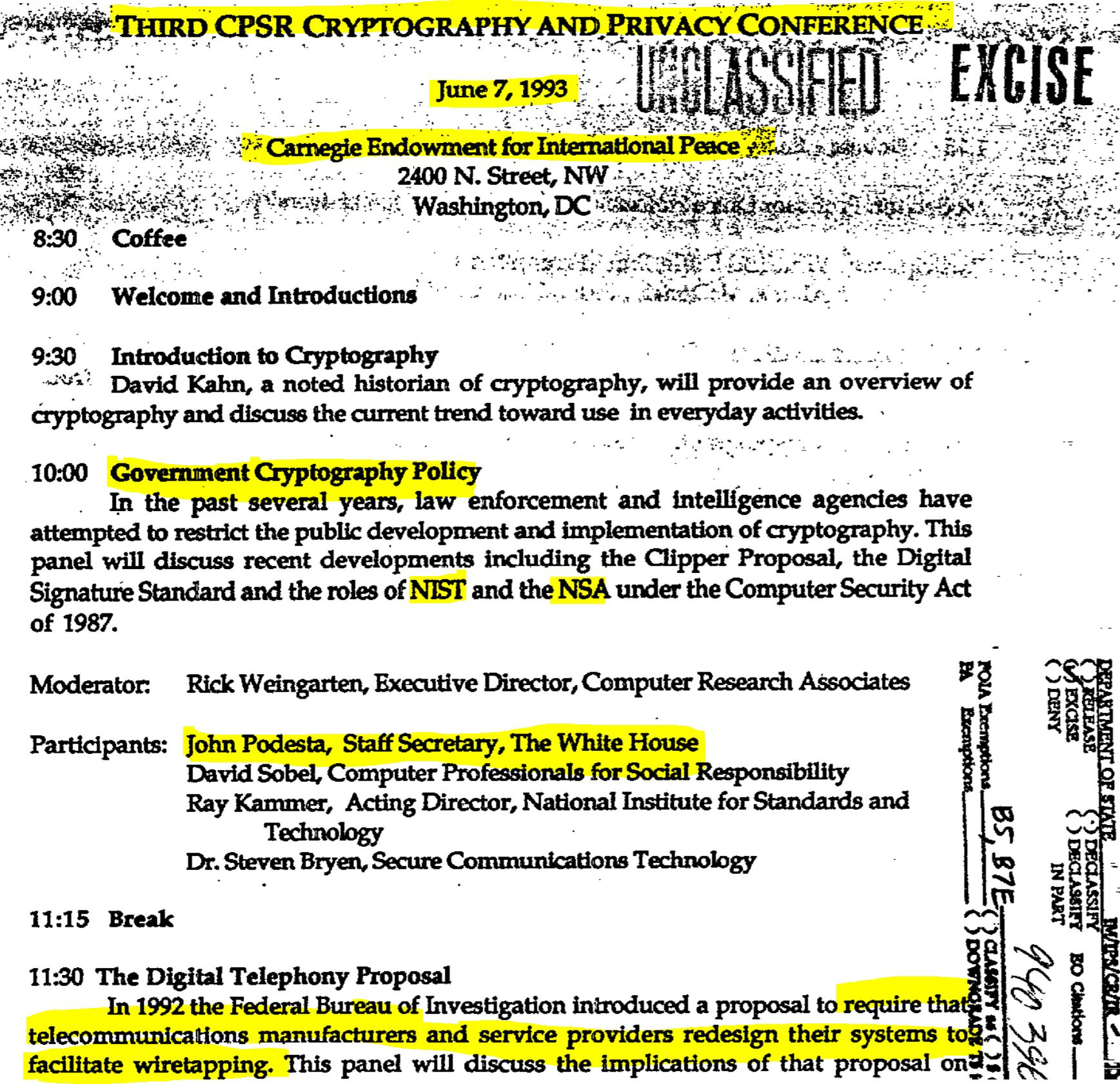 "On Jun. 07, 1993, Clinton, Bush, Obama consiglieri James P. Chandler III and Chief of Staff John D. Podesta, via the Carnegie Endowment for International Peace, sponsored the ""Third CPSR Cryptography and Privacy Conference"" to gather intelligence with the objective: 'to require that telecommunications manufacturers and service providers redesign their systems to facilitate wiretapping.'"