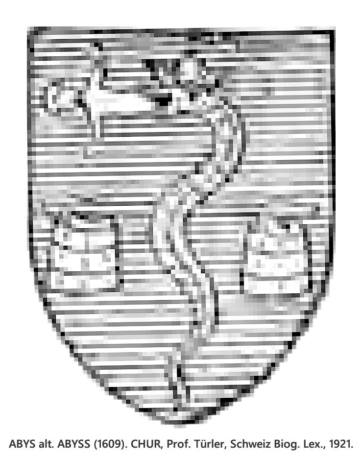 ABYS alt. ABYSS (1609). Prof. Türler, Schweiz Biog. Lex., 1921.