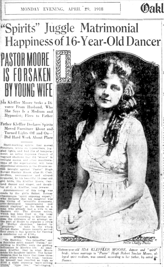 "Pastor Hugh Robert Sinclair Moore, alias St. Clair. (Apr. 29, 1918). ""Spirits"" Juggle Matrimonial Happiness of 16-Year Old Dancer. Oakland Tribune."
