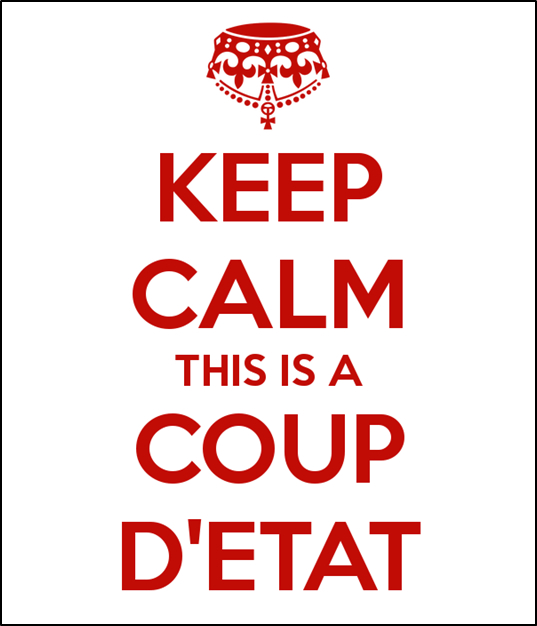 Keep Calm, This is a Coup D'etat