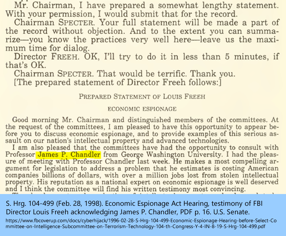 S. Hrg. 104-499 (Feb. 28, 1998). Economic Espionage Act Hearing, testimony of FBI Director Louis Freeh acknowledging James P. Chandler, PDF p. 16. U.S. Senate.