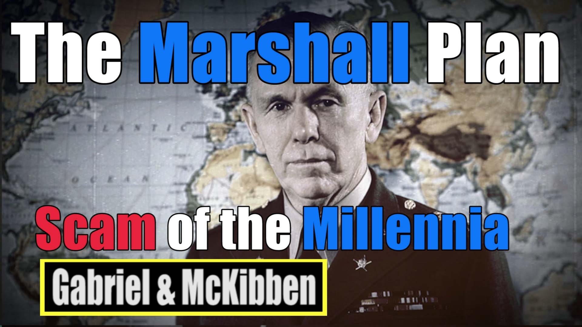 Gabriel, McKibben, (Jul. 28, 2020). The Marshall Plan Scam of the Millenia. American Intelligence Media, Americans for Innovation.