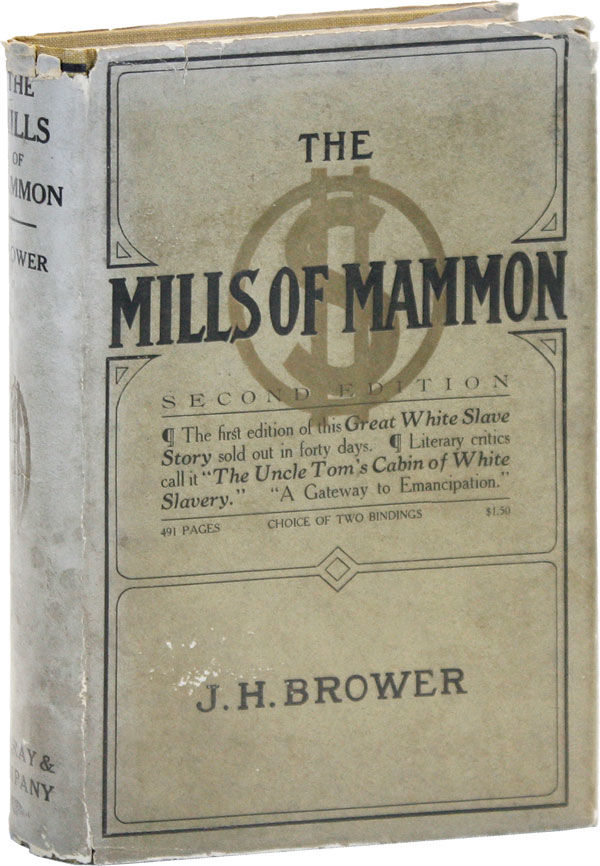 James H. Brower. (1909). The Mills Of Mammon. Second Edition. P.H. Murray & Company.