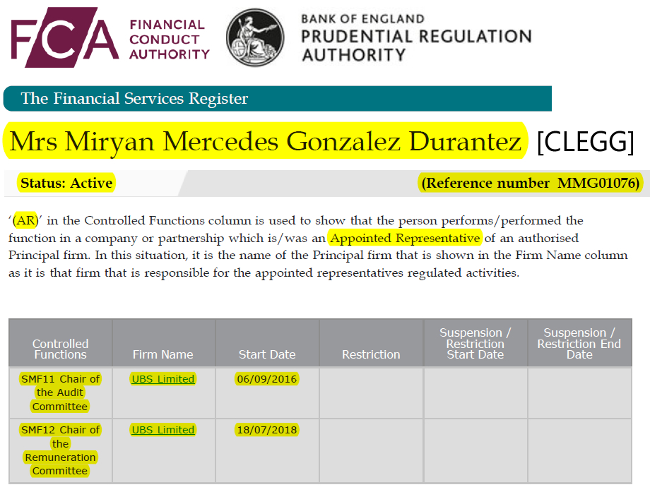 Miryan [Miriam] Mercedes Gonzalez Durantez (CLEGG). (Accessed Oct. 23, 2018). Appointed Representative (AR), Approved Persons, Controlled functions, Ref. No. MMG01076, SMF11, Chair, UBS Limited Audit Committee (Start: Sep. 06, 2016), SMF12 Chair, UBS Limited Reumeration Committee (Start: Jul. 18, 2018). Financial Conduct Authority, Bank of England Prudential Regulation Authority
