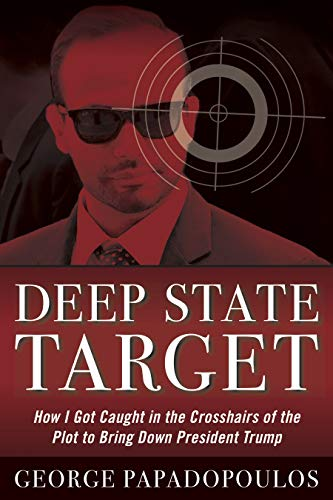 Deep State Target: How I Got Caught in the Crosshairs of the Plot to Bring Down President Trump (Diversion Books)