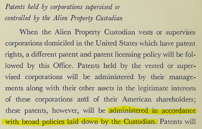 Leo T. Crowley, Alien Property Custodian. (Dec. 7, 1942). Patents At Work, A Statement of Policy by the Alien Property Custodian of the United States, No. 3999066566405, No. JX5313.U6A5 1943, p. 40. U.S. Alien Property Custodian.