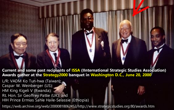 Current and some past recipients of ISSA (International Strategic Studies Association) Awards gather at the Strategy2000 banquet in Washington D.C., June 20, 2000, L/R: VADM Ko Tun-hwa (Taiwan), Caspar W. Weinberger (US), HM King Kigeli V (Rwanda); Rt. Hon. Sir Geoffrey Pattie (UK), HIH Prince Ermias Sahle Haile-Selassie (Ethiopia).