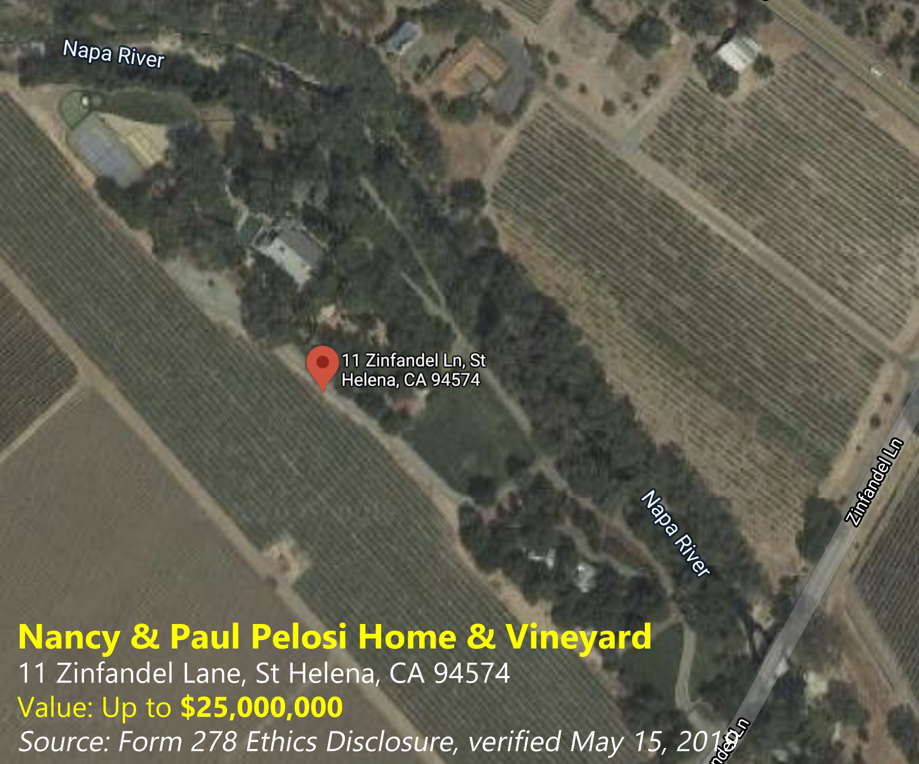 Nancy & Paul Pelosi Home & Vineyard 11 Zinfandel Lane, St Helena, CA 94574, Value: Up to $25,000,000, Source: Form 278 Ethics Disclosure, verified May 15, 2019