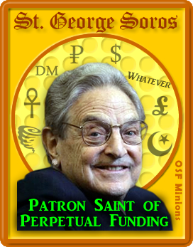 St. George Soros, Patron Saint of Perpetual Funding