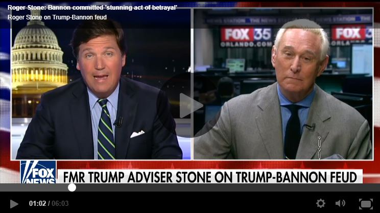 Roger Stone, Tucker Carlson)</a>. (Jan. 06, 2018), A Stunning Act of Betrayal': Roger Stone Reacts to Bannon Quotes in Wolff Book. Fox News.