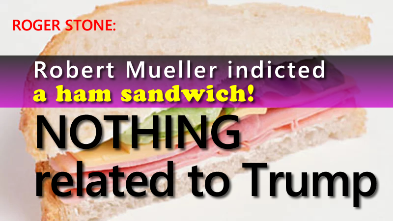 Roger Stone. (Feb. 17, 2018). Mueller indicted a ham sandwich. Nothing about Trump. Facebook.