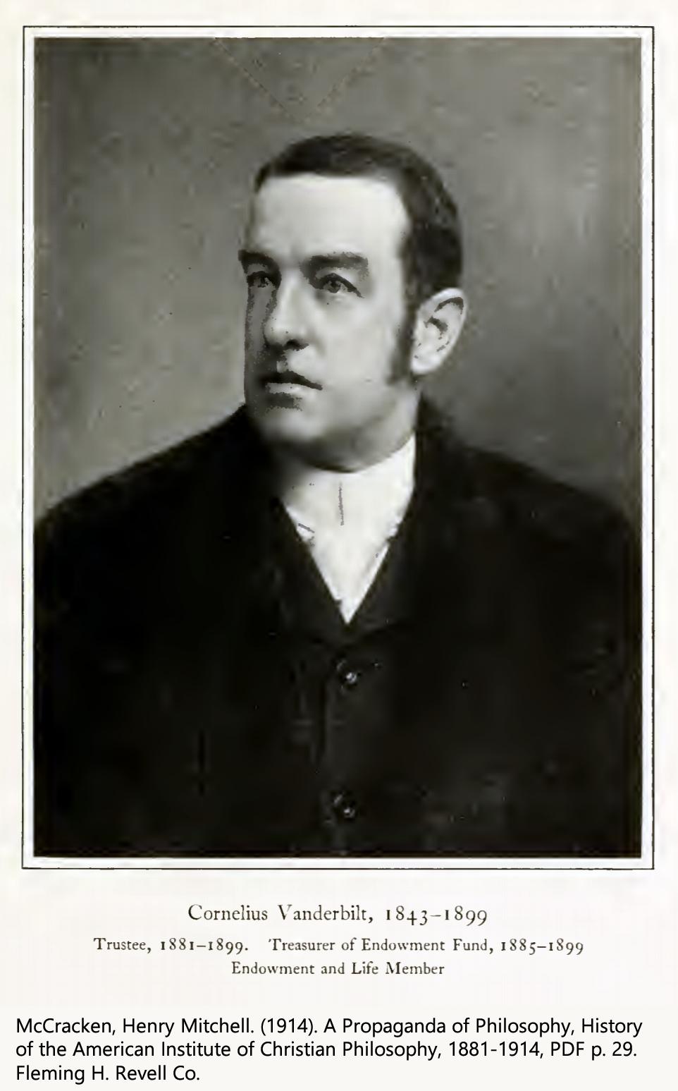 Cornelius H. Vanderbilt (1794-1877). Endowment Fund Treasurer and Trustee of American Institute of Christian Philosophy (1881-99).