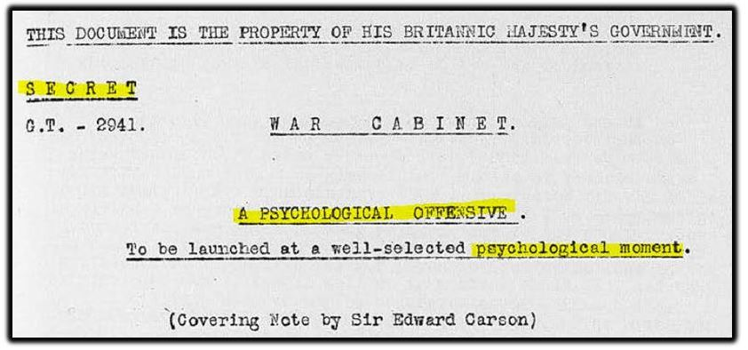 John Buchan (Dec. 17, 1917). SECRET – A PSYCHOLOGICAL OFFENSIVE, To be launched at a well-selected psychological moment. G.T. 2941, Cat. Ref. CAB 24-35-41. The National Archives.