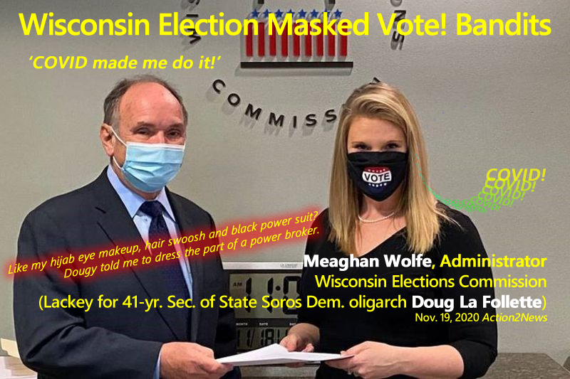 Meaghan Wolfe, Administrator, Wisconsin Elections Commission and Sec. of State Doug La Follette lackey.